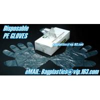 China plastic gloves, piping bags, wickted bags, gloves, foil, aluminium, apron, seafood bags on sale