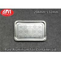 China Pure Aluminium Foil Tray Lids Rectangle Shape 204mm×132mm Size For Foods Packing wholesale